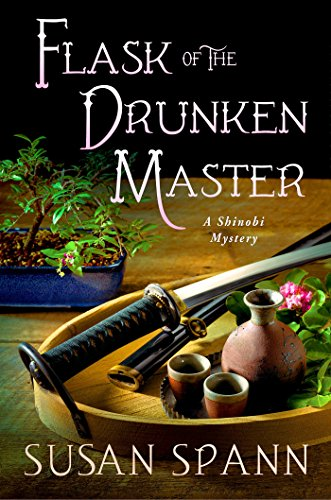 Susan Spann - Flask of the Drunken Master: A Shinobi Mystery (Shinobi Mysteries)