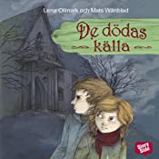 De ddas klla [The Dead Source] | [Lena Ollmark, Mats Wnblad]