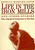 Life in the Iron Mills and Other Stories: Second Edition