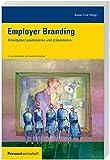 Employer Branding: Arbeitgeber positionieren und präsentieren