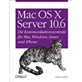 "Mac OS X Server 10.6: Die Kommunikationszentrale f�r Mac, Windows, Linux und iPhonevon ""Andr� Aulich"""