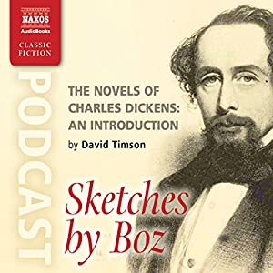 The Novels of Charles Dickens: An Introduction by David Timson to Sketches by Boz Rede