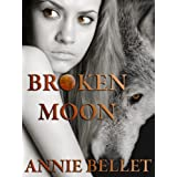 Broken Moon ~ Annie Bellet