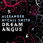 Dream Angus: The Celtic God of Dreams | Alexander McCall Smith