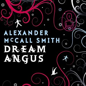 Dream Angus: The Celtic God of Dreams | [Alexander McCall Smith]