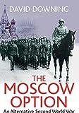 The Moscow Option: An Alternative Second World War