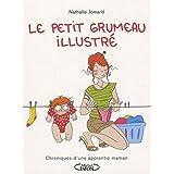 Le Petit Grumeau Illustr� : Chroniques d'une apprentie mamanpar Nathalie Jomard