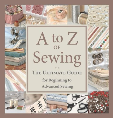 A to Z of Sewing: The Ultimate Guide for Beginning to...