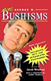 img - for More George W. Bushisms: More of Slate's Accidental Wit and Wisdom of Our 43rd President book / textbook / text book