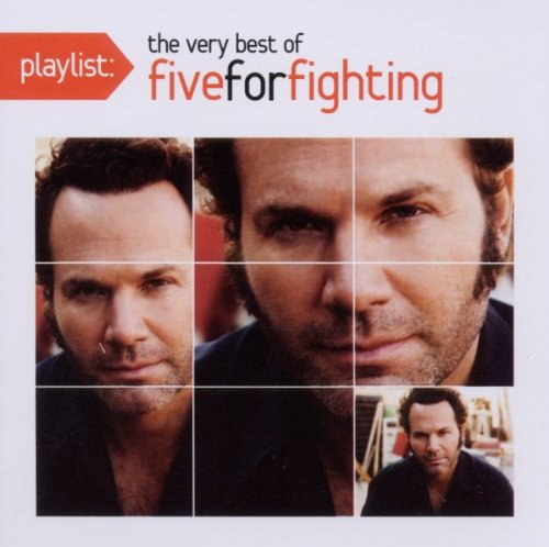 Five For Fighting - Playlist - The Very Best Of - Zortam Music