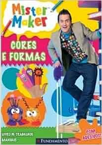Mister Maker. Cores E Formas (Em Portuguese do Brasil