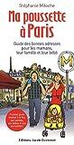 echange, troc Stéphanie Miloche - Ma poussette à Paris : Guide des bonnes adresses pour les mamans, leur famille et leur bébé