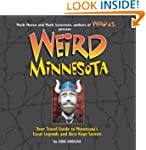 Weird Minnesota: Your Travel Guide to...