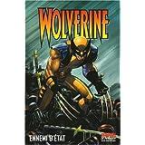 Wolverine, Tome 1 : Ennemi d'�tatpar Mark Millar