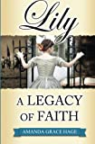 Lily: A Legacy of Faith (Volume 1)
