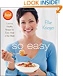 So Easy: Luscious, Healthy Recipes fo...