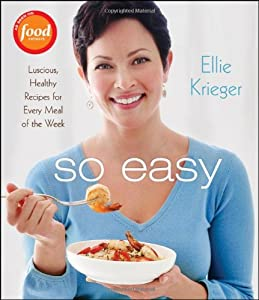 Cover of &quot;So Easy: Luscious, Healthy Reci...