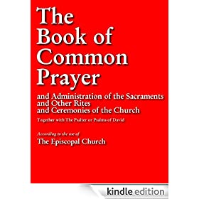 THE BOOK OF COMMON PRAYER (Special Kindle Enabled Version): Authorized Edition | Authorised Edition OVER 500 PAGES OF CHRISTIAN PRAYERS (Prayers for Kindle / Prayer Books for Kindle)