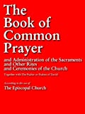 img - for THE BOOK OF COMMON PRAYER (Special Kindle Enabled Version): Authorized Edition | Authorised Edition OVER 500 PAGES OF CHRISTIAN PRAYERS (Prayers for Kindle / Prayer Books for Kindle) book / textbook / text book