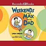 Weekends with Max and His Dad | Linda Urban