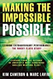 Making the Impossible Possible: Leading Extraordinary Performance: The Rocky Flats Story [MAKING THE IMPOSSIBLE POSS]