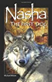 Nasha: The First Dog