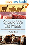 Should We Eat Meat Evolution and Cons...