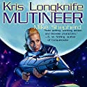 Mutineer: Kris Longknife, Book 1 (       UNABRIDGED) by Mike Shepherd Narrated by Dina Pearlman