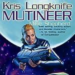 Mutineer: Kris Longknife, Book 1 | Mike Shepherd