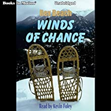 Winds of Chance (       UNABRIDGED) by Rex Beach Narrated by Kevin Foley