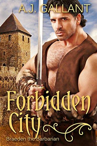 Book: Forbidden City (Braeden the Barbarian Book 1) by A. J. Gallant