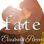 Fate: Fate Series, Book 1 (       UNABRIDGED) by Elizabeth Reyes Narrated by Coleen Marlo