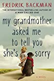 My Grandmother Asked Me to Tell You She's Sorry: A Novel