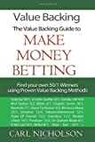 Value Backing: The Value Backing Guide to Make Money Betting