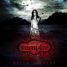 A Shade of Vampire, Book 1 Audiobook by Bella Forrest Narrated by Emma Galvin, Zachary Webber, Kate Rudd