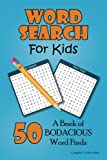 Word Search for Kids: A Book of 50 Bodacious Word Finds