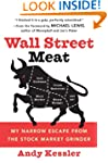 Wall Street Meat: My Narrow Escape fr...