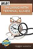 Help! I'm Living With Terminal Illness (LifeLine Mini-books)