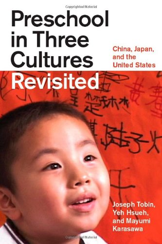 Preschool in Three Cultures Revisited: China, Japan, and...