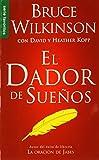 El Dador de Suenos = The Dream Giver (Spanish Edition) (0789918188) by Bruce Wilkinson