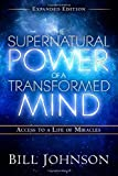 img - for The Supernatural Power of a Transformed Mind Expanded Edition: Access to a Life of Miracles book / textbook / text book