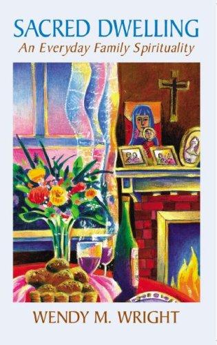 Sacred Dwelling: An Everyday Family Spiritualilty