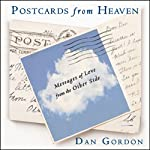 Postcards from Heaven: Messages of Love from the Other Side | Dan Gordon