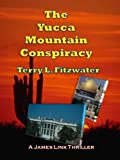 img - for The Yucca Mountain Conspiracy (A James Link Thriller) book / textbook / text book