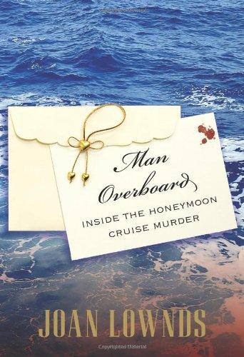 Man Overboard: Inside the Honeymoon Cruise Murder, Joan Lownds