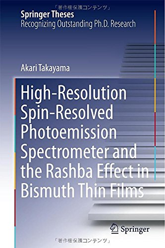 High-Resolution Spin-Resolved Photoemission Spectrometer And The Rashba Effect In Bismuth Thin Films (Springer Theses)