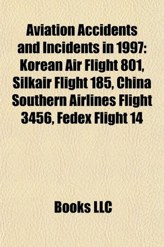 aviation-accidents-and-incidents-in-1997-korean-air-flight-801-silkair-flight-185-china-southern-air