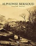 Alphonse Bernoud (I Grandi Fotografi dell'Ottocento) (Italian Edition) (8856401843) by Fanelli, Giovanni
