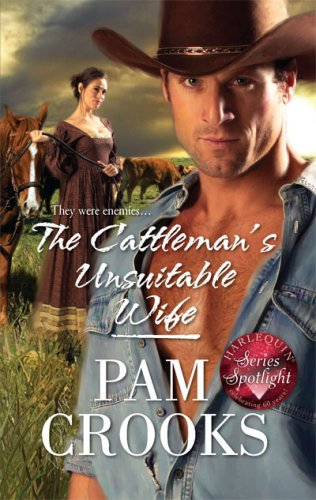 The Cattleman's Unsuitable Wife (Harlequin Historical Series), Pam Crooks