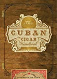 img - for The Cuban Cigar Handbook: The Discerning Aficionado's Guide to the Best Cuban Cigars in the World book / textbook / text book